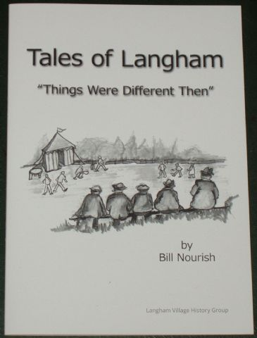 Tales of Langham - Things were Different Then, by Bill Nourish